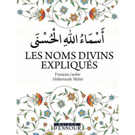 Les Noms divins expliqués (أسماء الله الحسنى ), de Abderrazak Mahri, Bilingue (Français/Arabe), Format de Poche