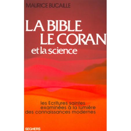 La Bible, le Coran et la Science d'après Maurice Bucaille - (Grand format) - Edition 2018