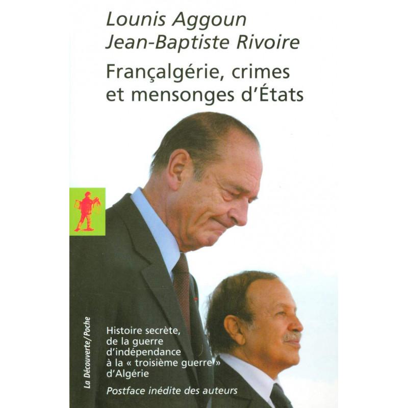 Françalgérie, crimes et mensonges d'États d'après Lounis AGGOUN