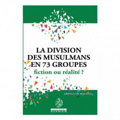 La division des musulmans en 73 groupes fiction ou réalité?, de Abdallah Haloui