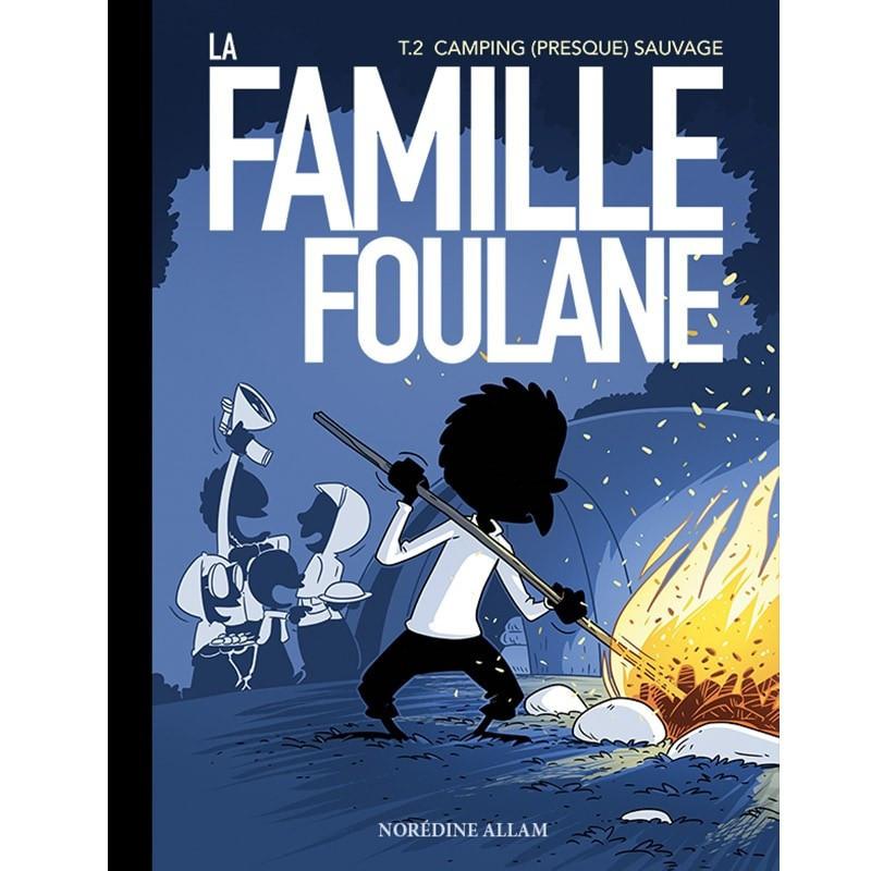 La Famille Foulane (Tome 2) : Camping (presque) sauvage