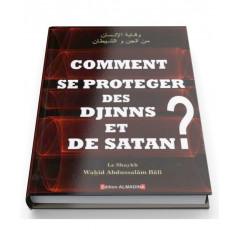 Comment se protéger des Djinns Et Satan ?, de Sheikh Wahîd Abdussalâm Bâlî