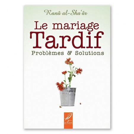 Le mariage tardif: Problèmes et solutions, de Ranâ al-Sha'âr