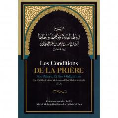 Les Conditions de la Prière, ses Piliers, et ses Obligations, de Muhammad Ibn Abd Al-Wahhâb, Commentaire de al 'Abbad Al Badr