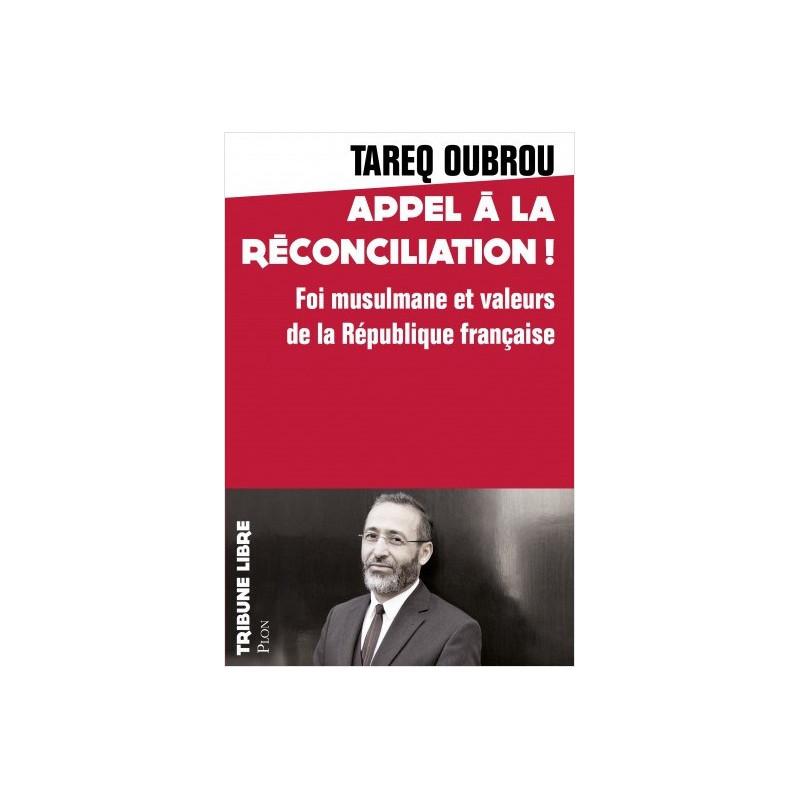 Appel à la réconciliation, de Tareq Oubrou