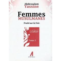 Femmes Musulmanes : Traité sur la voie, de Abdessalam Yassine (Tome 2)