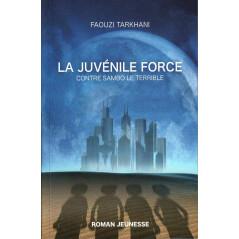 La Juvénile Force contre Sambo le Terrible, de Faouzi Tarkhani (Roman Jeunesse)