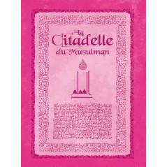 La Citadelle du Musulman (Français- Arabe- Phonétique) , Grand Format (Rose)- حصن المسلم