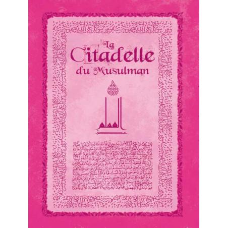La Citadelle du Musulman (Français- Arabe- Phonétique) , Grand Format (Rose)- حصن المسلم