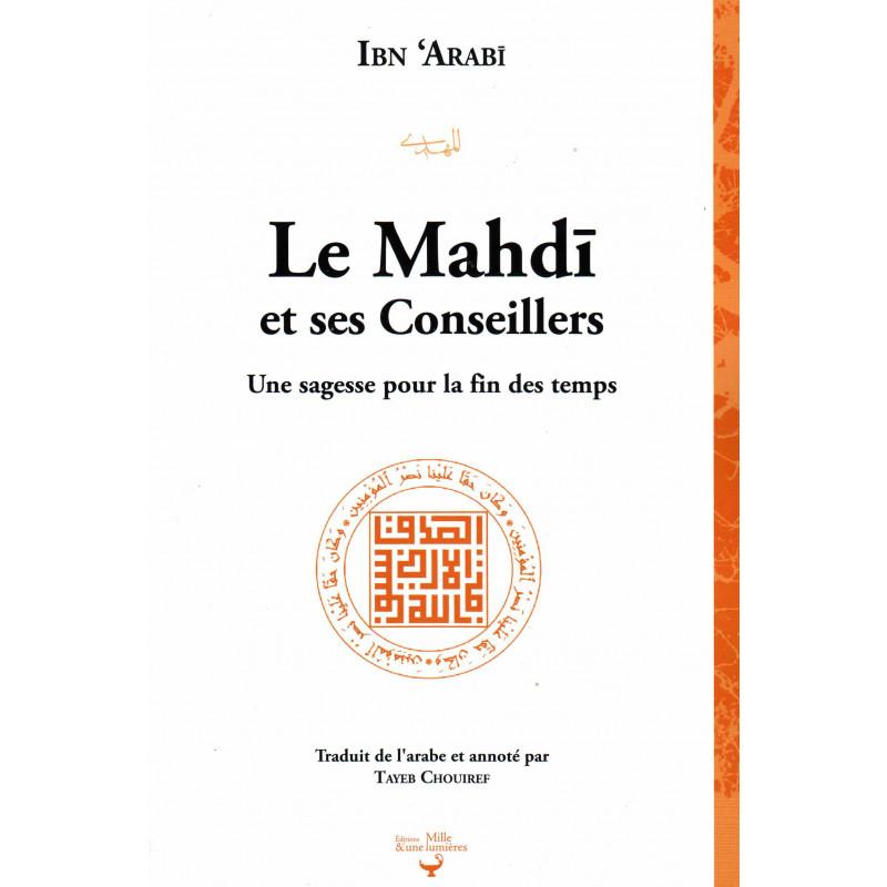 Le Mahdi et ses conseillers - Une sagesse pour la fin des temps, de Ibn 'Arabi