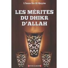 Les mérites du dhikr d'Allah, de l'imam Ibn Al-Qayyim, Œuvre revue et annotée par le Professeur Ahmad Mutafâ Qâssim at-Tahtâwî