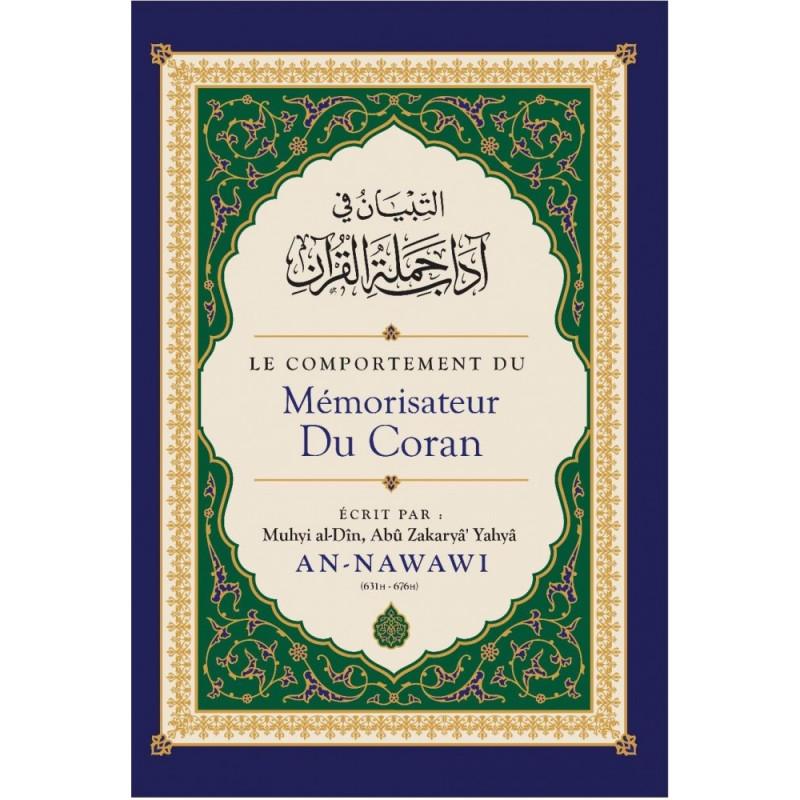 Le Comportement du Mémorisateur du Coran, de Muhyi al-Dîn Abu Zakaryâ' Yahyâ AN-NAWAWI -  التبيان في آداب حملة القرآن