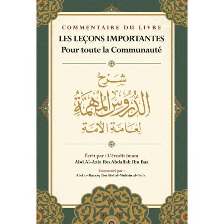 Commentaire du livre Les leçons importantes pour toute la communauté, d'Ibn Baz, Commenté par Abd ar-Razzaq Al-BADR