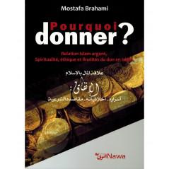 Pourquoi donner ? Relation Islam-argent, Spiritualité, éthique et finalités du don en Islam, de Mostafa Brahami