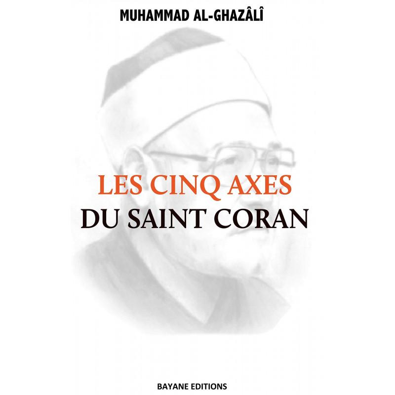Les cinq axes du saint Coran, de Muhammad al-Ghazâlî