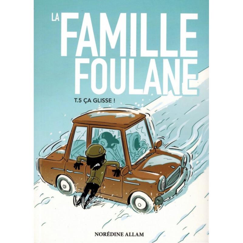 La Famille Foulane (Tome 5) : Ça Glisse