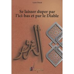 Se laisser duper par l'ici-bas et par le diable , Collection Spiritualité Musulmane (4), Lyess Chacal (Poche)