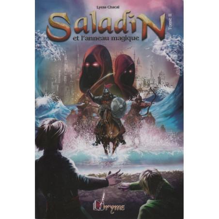 Saladin et l'anneau magique (Tome 2): Remonter le Temps, Rencontrer l'Histoire , de Lyess Chacal