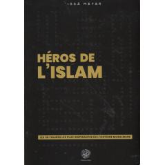 Héros de l'Islam: Les 30 Figures les plus Inspirantes de l'histoire Musulmane, de Issâ Meyer