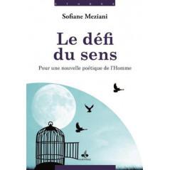 Le défi du sens : pour une nouvelle poétique de l'homme, de Sofiane Meziani