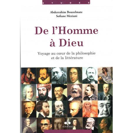 De l'Homme à Dieu - Voyage au coeur de la philosophie et de la littérature, de Sofiane Meziani & Abderrahim Bouzelmate
