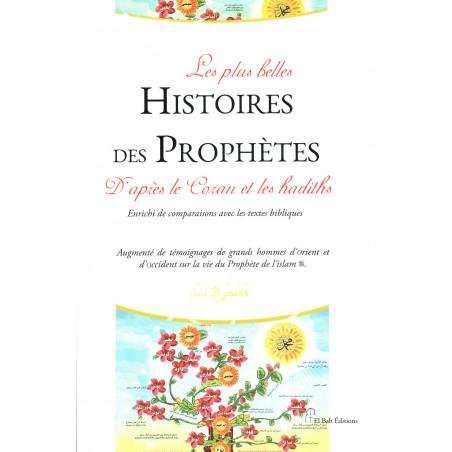 Les plus belles Histoires des Prophètes D'aprés le Coran et les hadiths (Enrichi de comparaisons avec les textes bibliques)