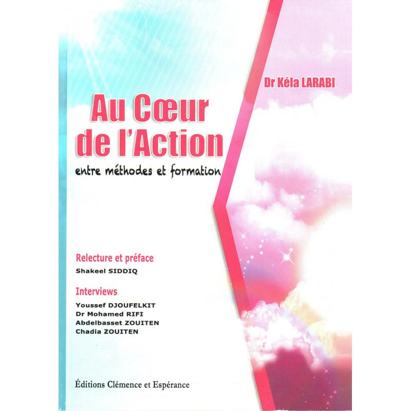 Au coeur de l'action entre méthodes et formation,de Dr Kéla Larabi