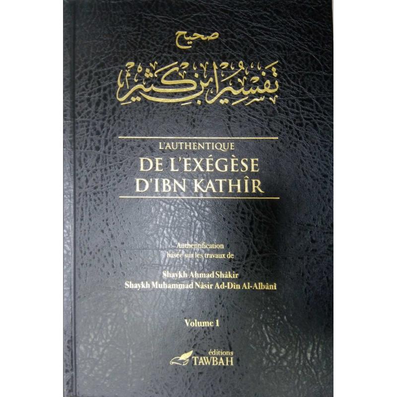 L'Authentique de l'Exégèse d'Ibn Kathîr (Sahîh Tafsîr Ibn Kathîr) en 5 volumes (Éditions Tawbah)