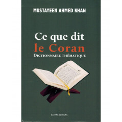 Ce que dit le Coran - Dictionnaire Thématique, de Mustayeen Ahmed Khan