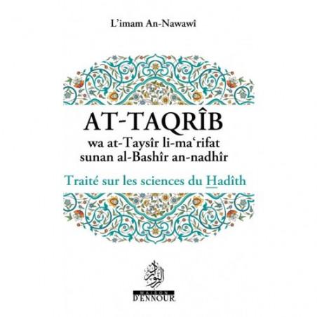 At-Taqrîb wa at-Taysîr li-ma'rifat sunan al-Bashîr an-nadhîr : Traité sur les sciences du Hadîth, de  l'imam An-Nawawî (FR)