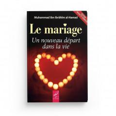 Le mariage, un nouveau départ dans la vie, de Muhammad Ibn Ibrâhîm al-Hamad