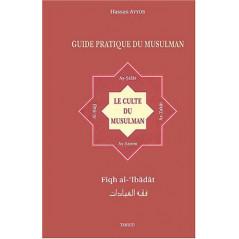 Guide pratique du musulman d'après Hassan Ayyûb