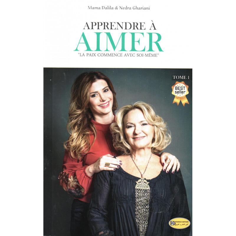 Apprendre à aimer (Tome 1), de Mama Dalila & Nedra Ghariani (Best seller)