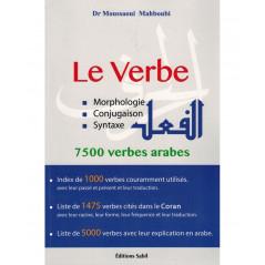 Le verbe: Morphologie, Conjugaison, Syntaxe - 7500 verbes arabes, de Dr Mahboubi Moussaoui (Français-Arabe)