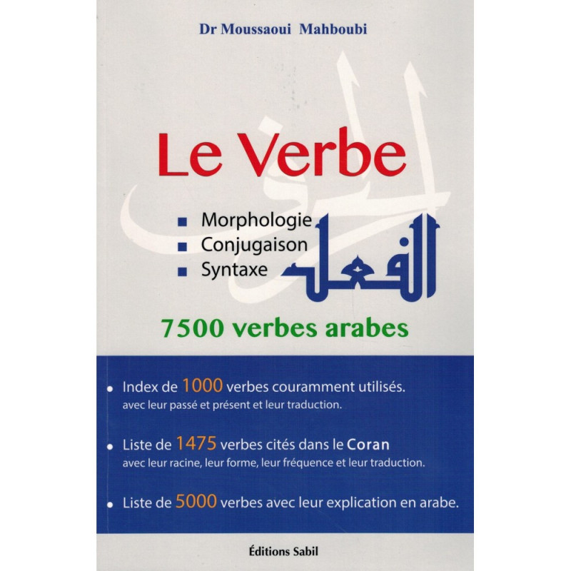 Le Verbe Morphologie Conjugaison Syntaxe 7500 Verbes Arabes