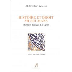 Histoire et droit musulmans : Ruptures passées et à venir, de Abdessalam Yassine