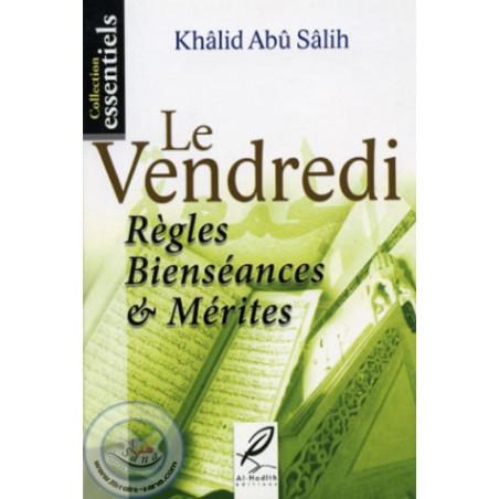 Le Vendredi Règles Bienséances et Mérites