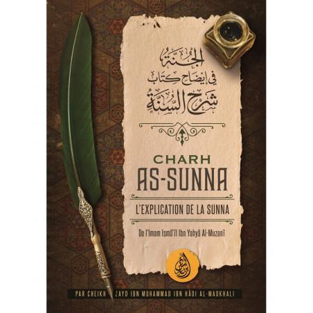 Charh As-Sunna : L'explication de la Sunna de l'imam Ismâ'îl Ibn Yahyâ Al-Muzanî, par Zayd Ibn Hâdi al Madkhali