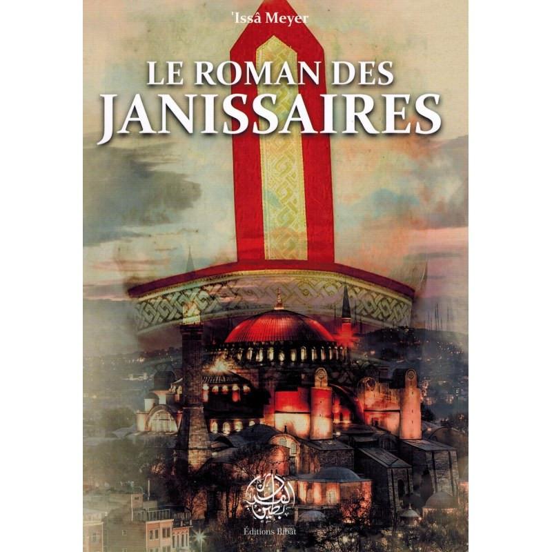 Le Roman des Janissaires, de 'Issâ Meyer, Collection  Islâm d'Europe