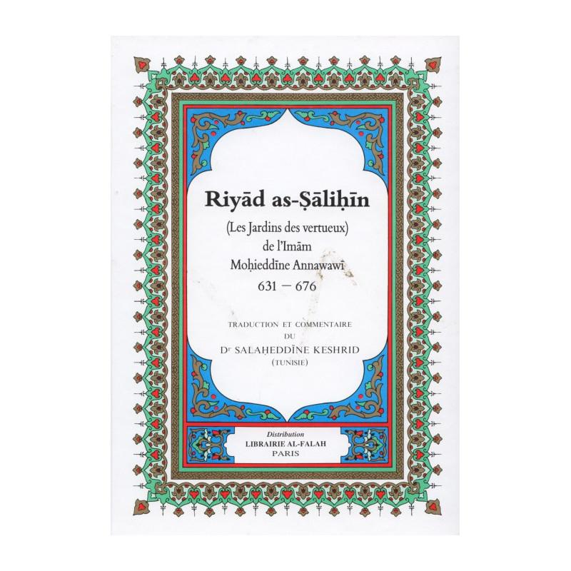 Riyad as-Salihin - Les jardins des vertueux - de L'Imam An-Nawawi - Trad Salaheddine Kechrid