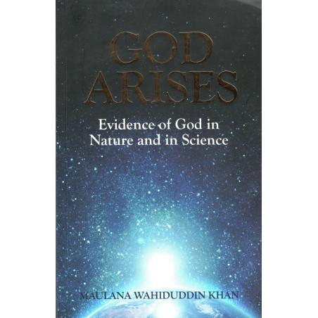 God Arises: Evidence of God in Nature and in Science, by Maulana Wahiduddin Khan (English)