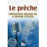 Le prêche obligation religieuse & devoir citoyen sur Librairie Sana
