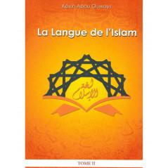 La langue de l'Islam (Tome 2: Grammaire Arabe), de Kévin Abou Ouways