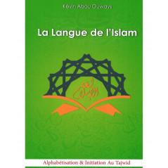 La langue de l'Islam (Tome: Alphabétisation & Initiation au Tajwîd), de Kévin Abou Ouways)