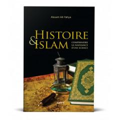 Histoire et Islam : Comprendre la naissance d'une science, de  Aissam Ait-Yahya