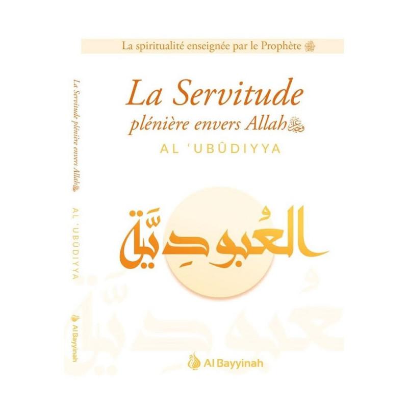 La Servitude plénière envers Allah (Al-'Ubûdiyya), Collection : La spiritualité enseignée par le prophète (saw)