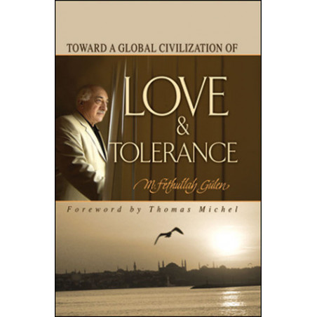 Toward A Global Civilization Of Love & Tolerance, by  M. Fethullah Gülen (English)