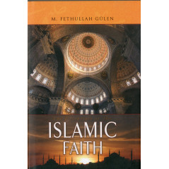 The Essentials of the Islamic Faith, by  M. Fethullah Gülen (English)