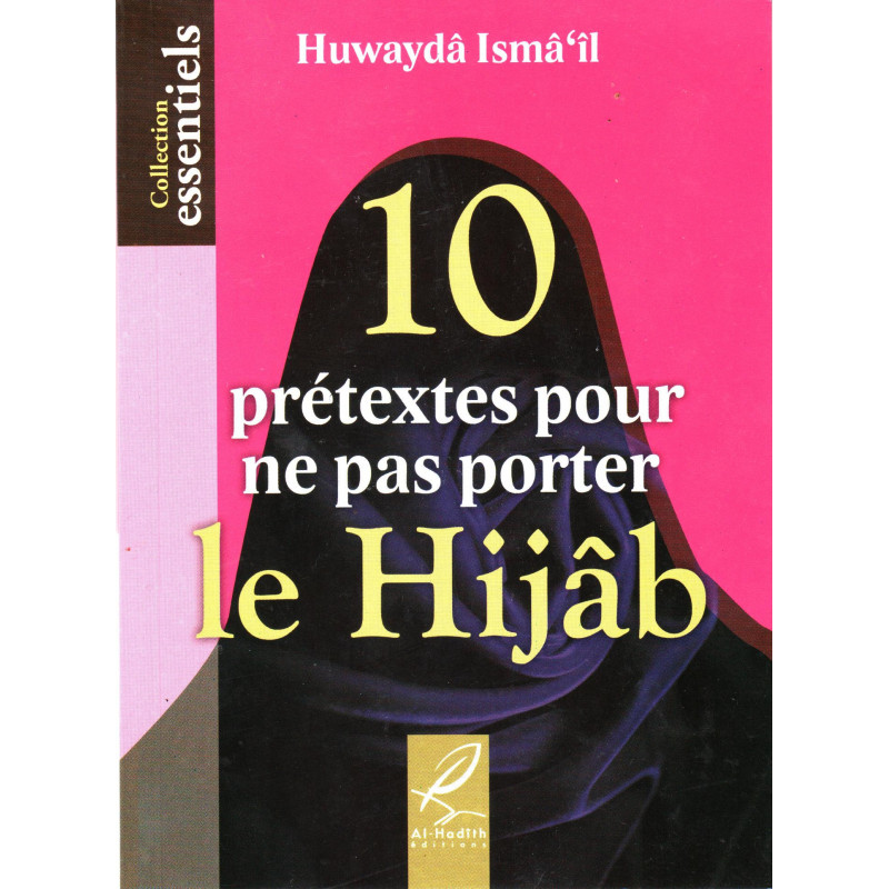 10 prétextes pour ne pas porter le hijâb, de Huwaydâ Ismâ'îl