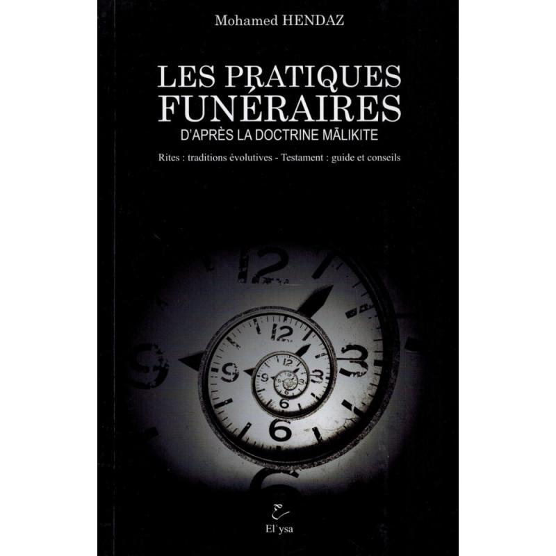 Les Pratiques Funéraires d'après la doctrine Malikite (Rites - Testament), de Mohamed Hendaz